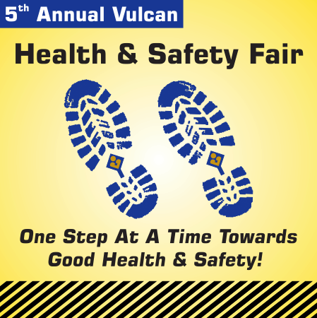 Health and Safety Fair at Vulcan.  One Step At A Time Towards Good Health and Safety